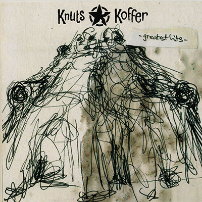 Knuts Koffer Greatest Hits(2007)